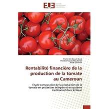 RENTABILITE FINANCIERE DE LA PRODUCTION DE LA TOMATE AU CAMEROUN