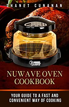 Amazon.com: NuWave Oven Cookbook: Your Guide To A Fast and