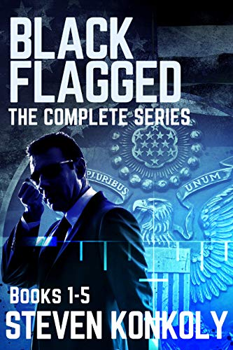 BLACK FLAGGED: THE COMPLETE SERIES BOXSET (The Black Flagged Series) by [Konkoly, Steven]