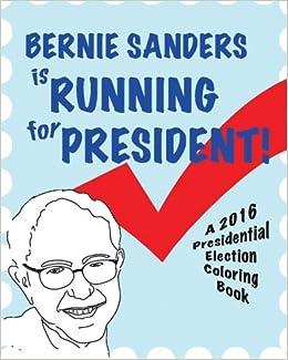 bernie sanders is running for president smerdloff 9781515279037