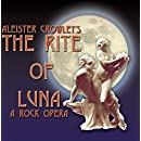 Aleister Crowley's The Rite of Luna, a rock opera 2CD Soundtrack