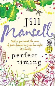 Perfect Timing by Jill Mansell (2006-08-07)