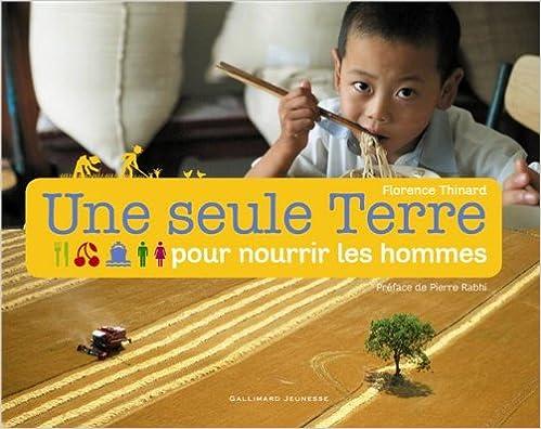 Télécharger en ligne Une seule Terre pour nourrir les hommes pdf epub
