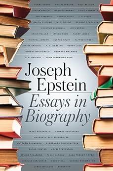 Essays in Biography by [Epstein, Joseph]