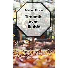 Timantit ovat ikuisia (Finnish Edition)