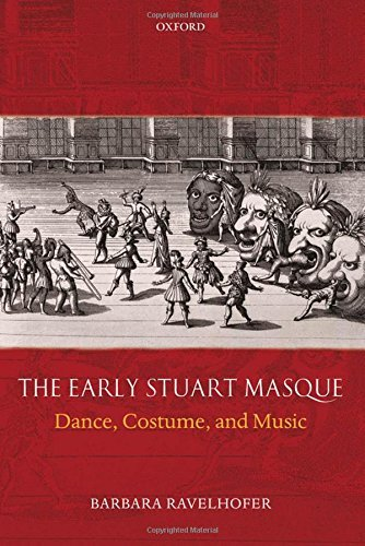 The Early Stuart Masque: Dance, Costume, and Music ()