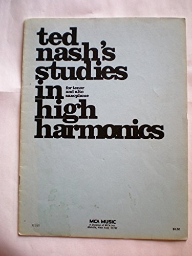 Ted Nash's Studies in High Harmonics for Tenor and Alto Saxophone