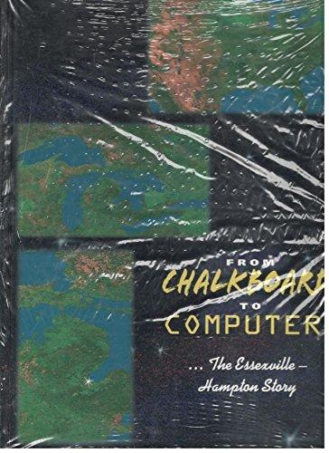 From Chalkboard to Computer .The Essexville-Hampton Story (Chalkboard Michigan)
