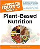 img - for The Complete Idiot's Guide to Plant-Based Nutrition book / textbook / text book