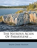The Nitrous Acids of Paraxylene, Ralph Chase Huston, 1286440718