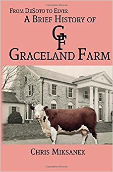 Book From de Soto to Elvis: A Brief History of Graceland Farm
