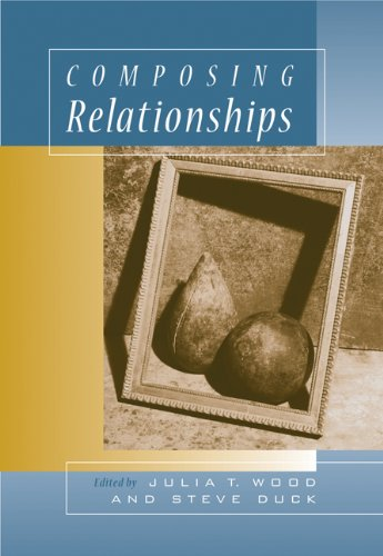 Composing Relationships: Communication in Everyday Life (with InfoTrac) (Wadsworth Series in Communication - Usa Shopping In