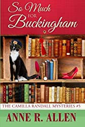 So Much For Buckingham (The Camilla Randall Mysteries) (Volume 5)