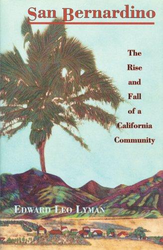 San Bernardino: The Rise and Fall of a California ()