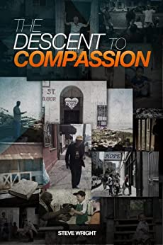 The Descent To Compassion by [D. Wright, Steve]