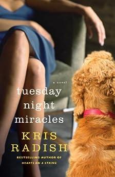 Tuesday Night Miracles: A Novel by [Radish, Kris]