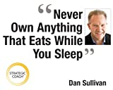 Never Own Anything That Eats While You Sleep