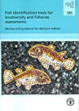 Fish Identification Tools for Biodiversity and Fisheries Assessments, Food and Agriculture Organization of the United Nations, 9251077711