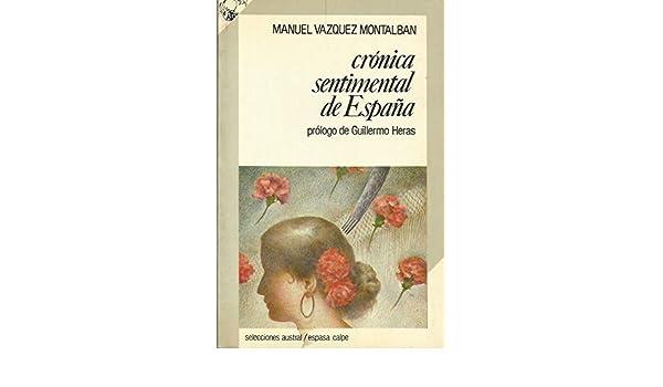 CRÓNICA SENTIMENTAL DE ESPAÑA: Amazon.es: Vázquez Montalbán,Manuel: Libros