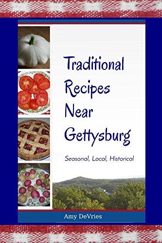 traditional recipes near gettysburg seasonal local historical