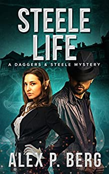 Steele Life (Daggers & Steele Book 8) by [Berg, Alex P.]