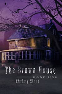 The Brown House: The Visitors Series (Volume 1)