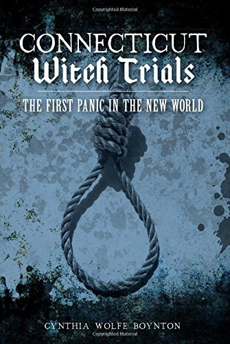 Connecticut Witch Trials:: The First Panic in the New World by Cynthia Wolfe Boynton - Mall Shopping In Connecticut