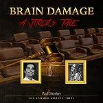 Brain Damage: A Juror's Tale | Paul Sanders