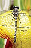 Dragonflies and Damselflies of Oregon, Cary Kerst and Steve Gordon, 0870715895