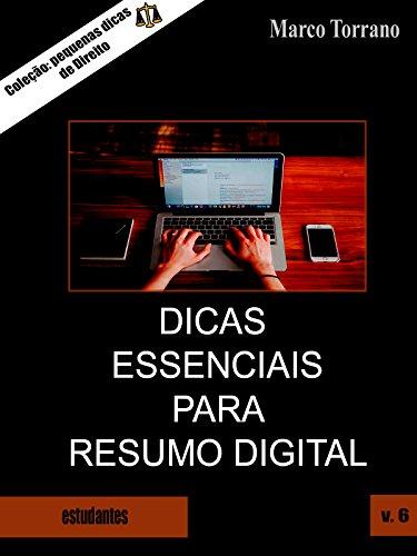 Dicas essenciais para resumo digital (Coleção pequenas dicas de Direito — Livro 6)