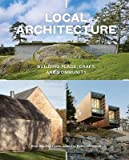 img - for Local Architecture : A Return to Place, Craft, and Community(Hardback) - 2015 Edition book / textbook / text book