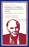 Ramon Guthrie's Maximum Security Ward: An American Classic (Literary Frontiers Edition)