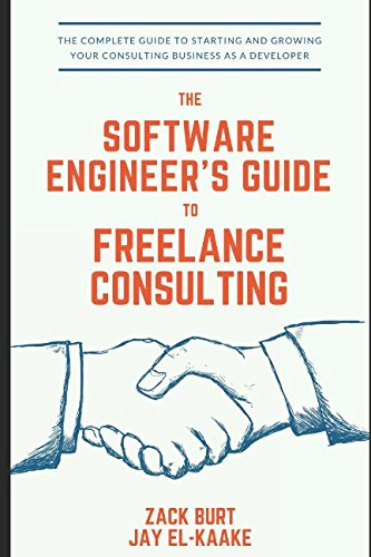 The Software Engineer's Guide to Freelance Consulting: The new book that encompasses finding and maintaining clients as a software developer, tax and legal tips, and everything in between. - Computers & Software