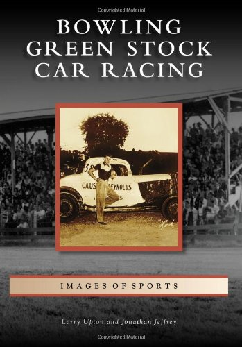 Bowling Green Stock Car Racing (Images of Sports) (Best Selling Stock Images)