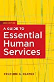 Guide to Essential Human Services, Reamer, Frederic G., 0871013975