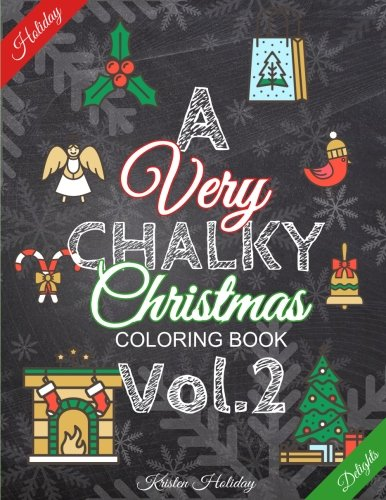 A Very CHALKY Christmas Coloring Book Vol.2: Holiday Delights, Christmas Coloring Pages, (Chalk-style) (Volume 2) PDF