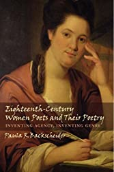 Eighteenth-Century Women Poets and Their Poetry: Inventing Agency, Inventing Genre by Paula R. Backscheider (2005-11-28)