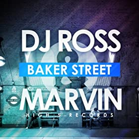 DJ Ross & Marvin-Baker Street