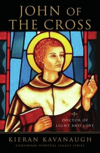 John of the Cross: Doctor of Light and Love (The Crossroad Spiritual Legacy Series)