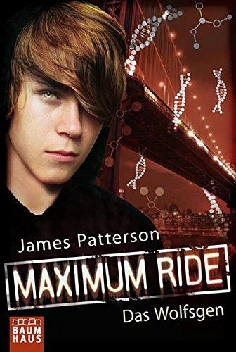 Maximum Ride - Das Wolfsgen: Band 2 (Baumhaus Verlag)
