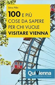 Book 100 e più cose da sapere per chi vuole visitare Vienna