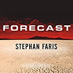Forecast: The Consequences of Climate Change | Stephan Faris