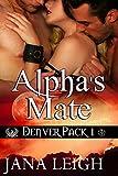 Alpha's Mate (Denver Pack Book 1)