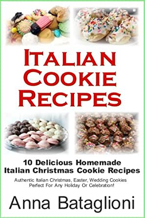 Italian Cookie Recipes 10 Delicious Homemade Italian Christmas Cookie Recipes
