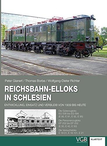 reichsbahn-elloks-in-schlesien-entwicklung-einsatz-und-verbleib-von-1909-bis-heute-die-gterzugloks-eg-538-bis-eg-594-die-personenzugloks-ep-202-252-die-versuchsloks-e-18-01-e-16-101-e-21