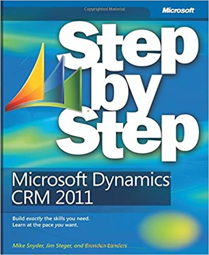 Microsoft dynamics crm 2011 step by step mike snyder jim steger microsoft dynamics crm 2011 step by step mike snyder jim steger brendan landers 9780735648906 amazon books fandeluxe Choice Image
