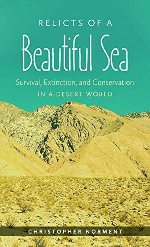 Relicts of a Beautiful Sea: Survival, Extinction, and Conservation in a Desert - Desert Refuge