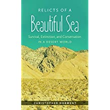 Relicts of a Beautiful Sea:Survival, Extinction, and Conservation in a Desert World