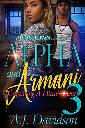 Alpha and Armani 3: Capturing A Hitta's Heart