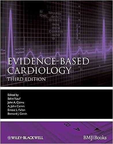 Evidence-Based Cardiology: Salim Yusuf, John A  Cairns, A  John Camm